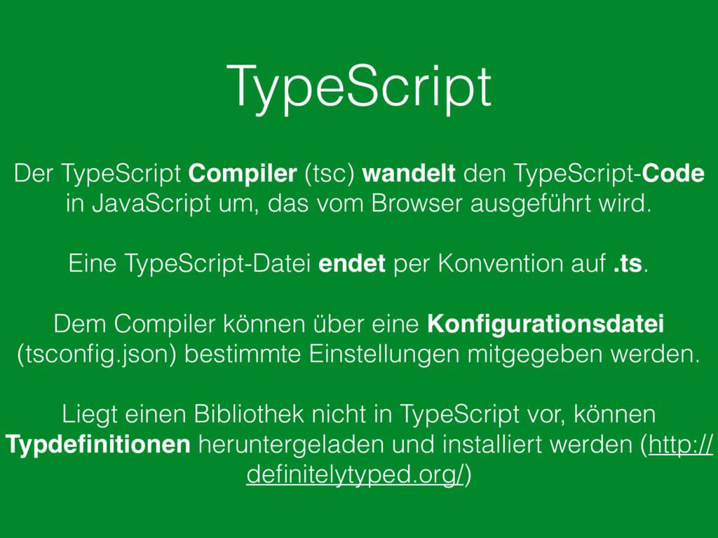 TypeScript Der TypeScript Compiler (tsc) wandel...
