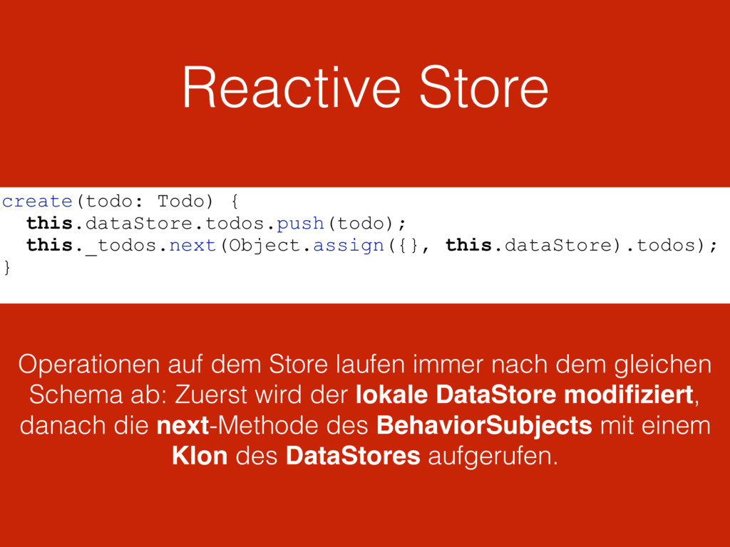 Reactive Store create(todo: Todo) { this.dataSt...