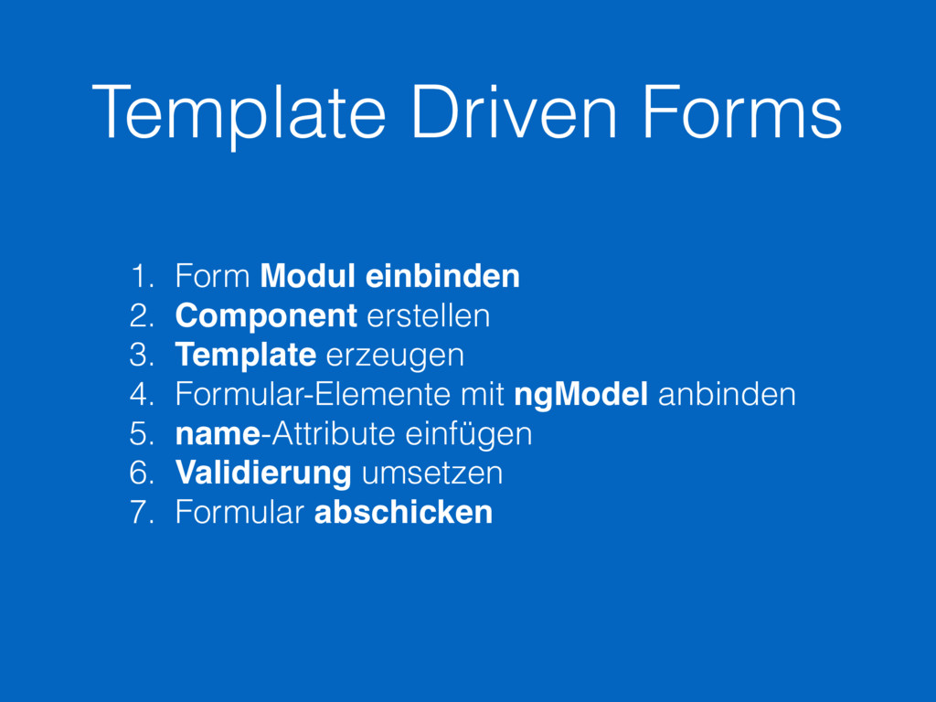 Template Driven Forms 1. Form Modul einbinden 2...