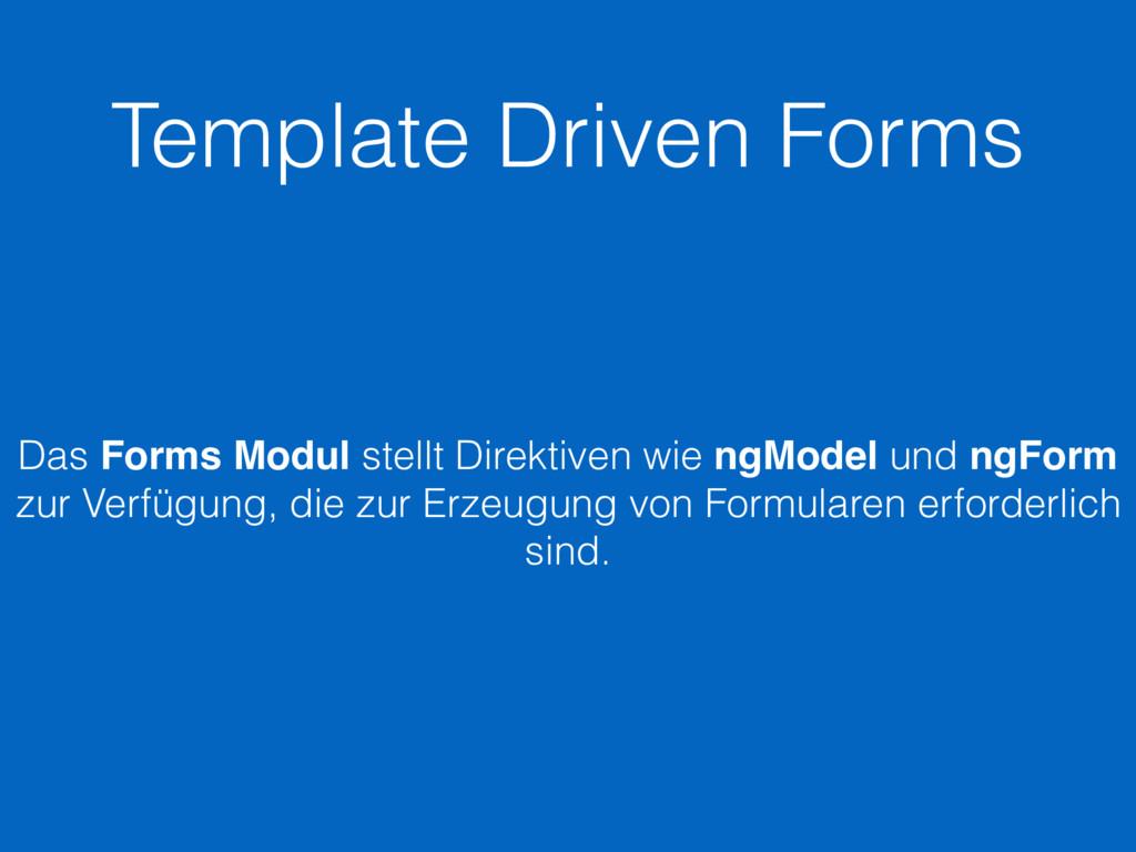 Template Driven Forms Das Forms Modul stellt Di...