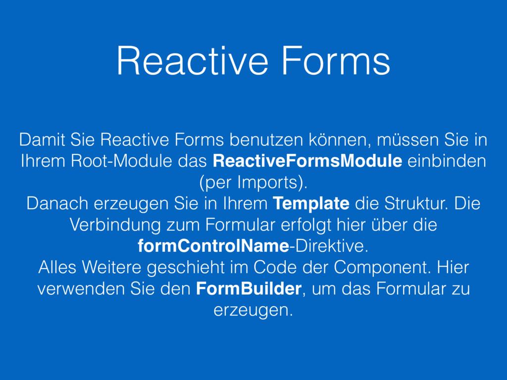 Reactive Forms Damit Sie Reactive Forms benutze...