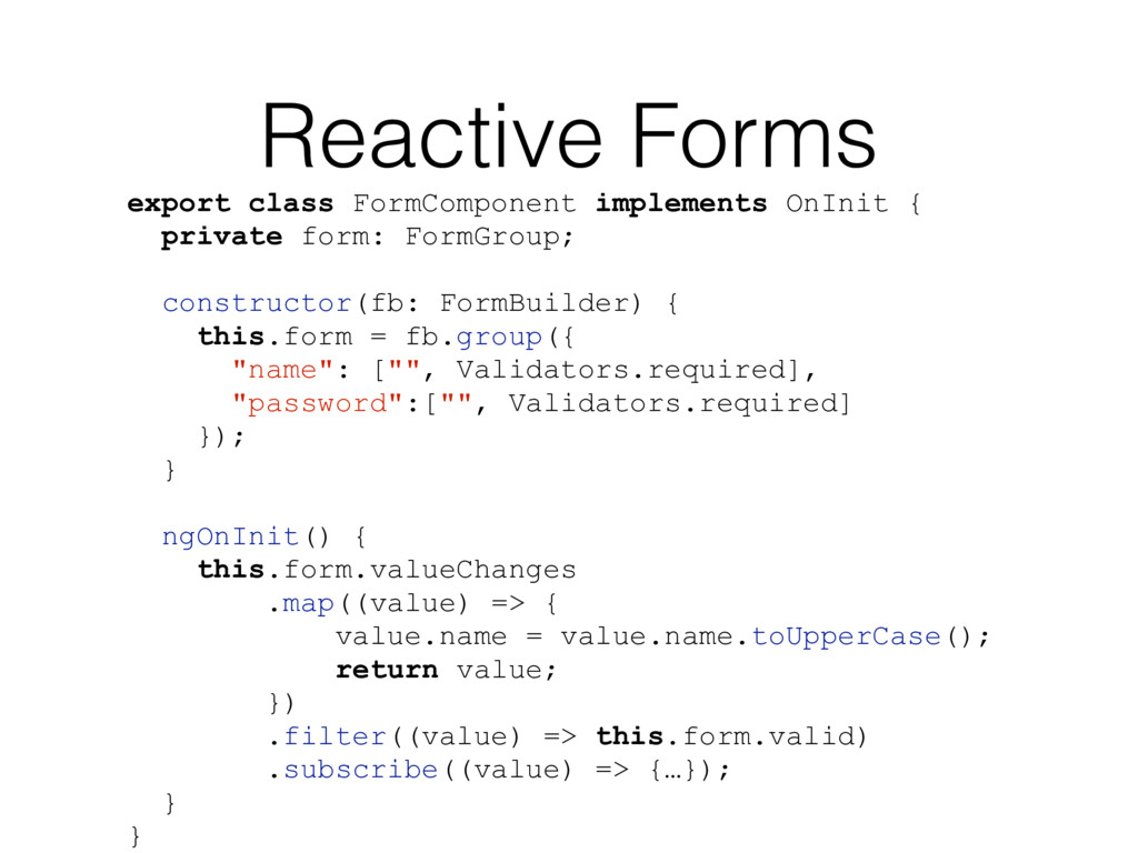 Reactive Forms export class FormComponent imple...