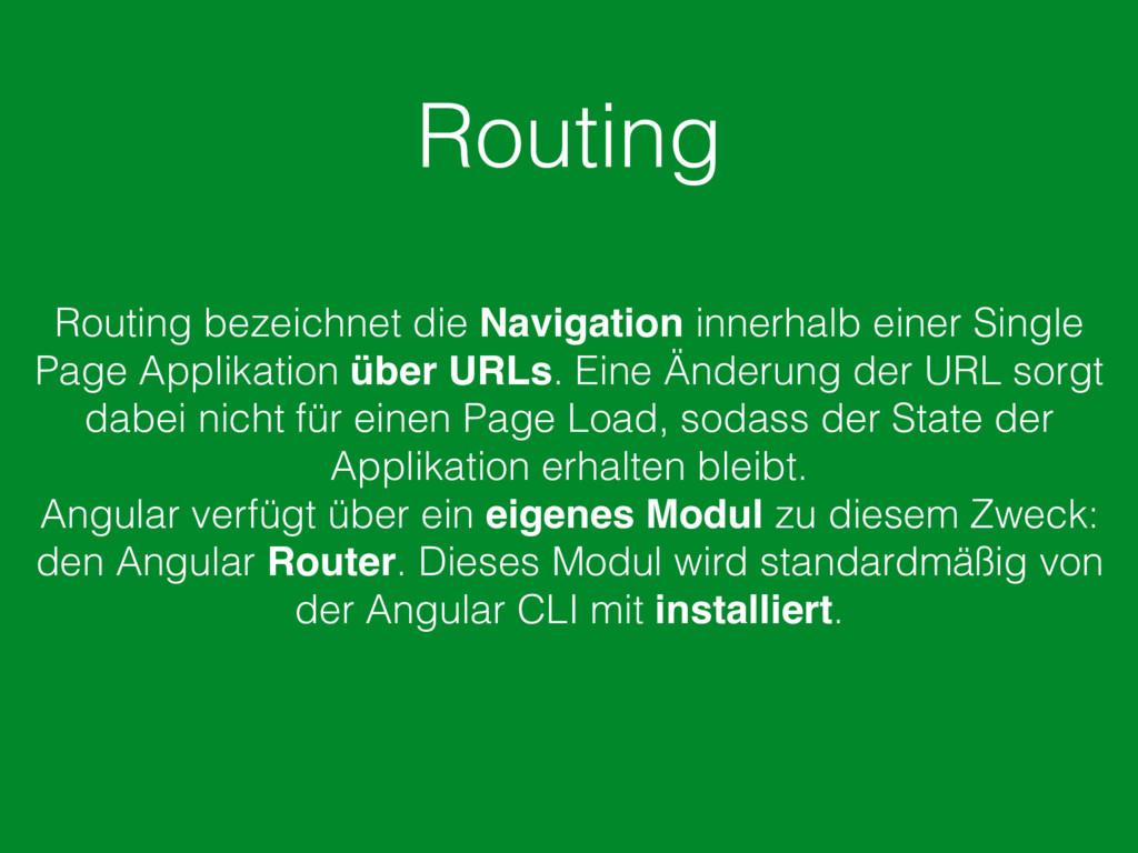 Routing Routing bezeichnet die Navigation inner...