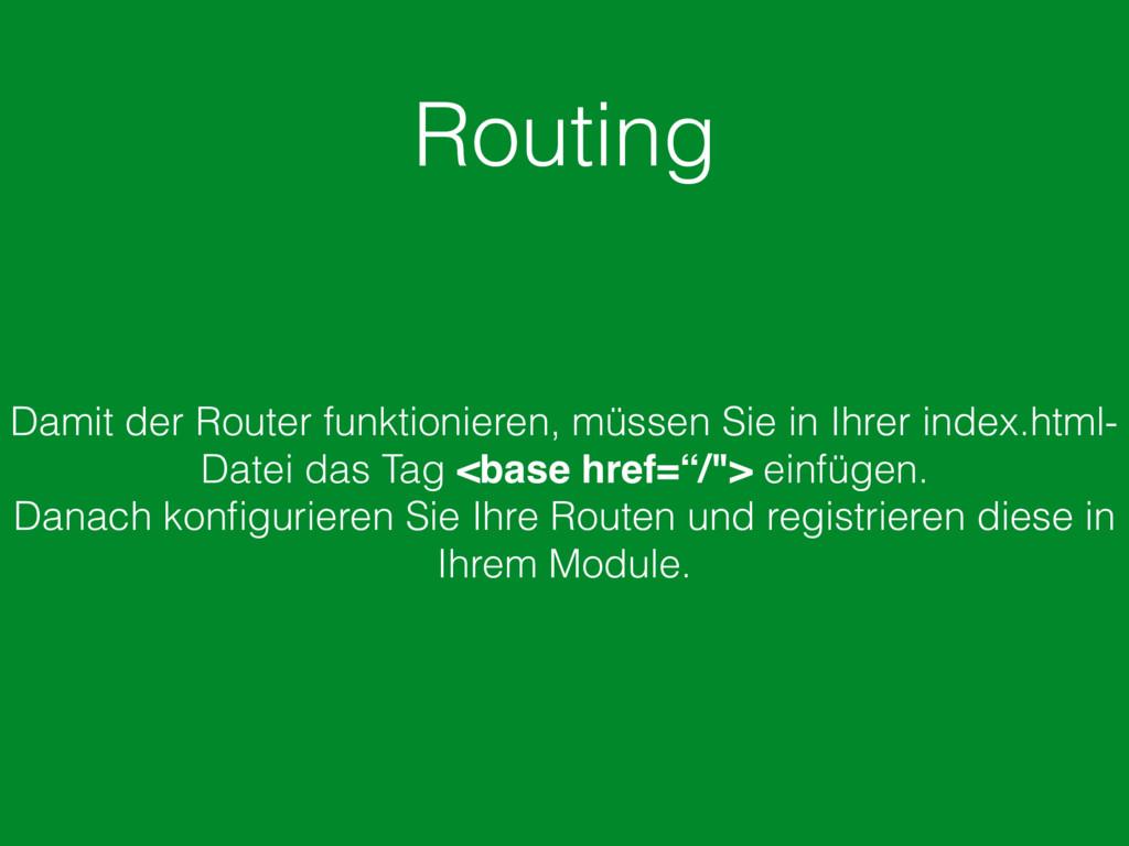 Routing Damit der Router funktionieren, müssen ...