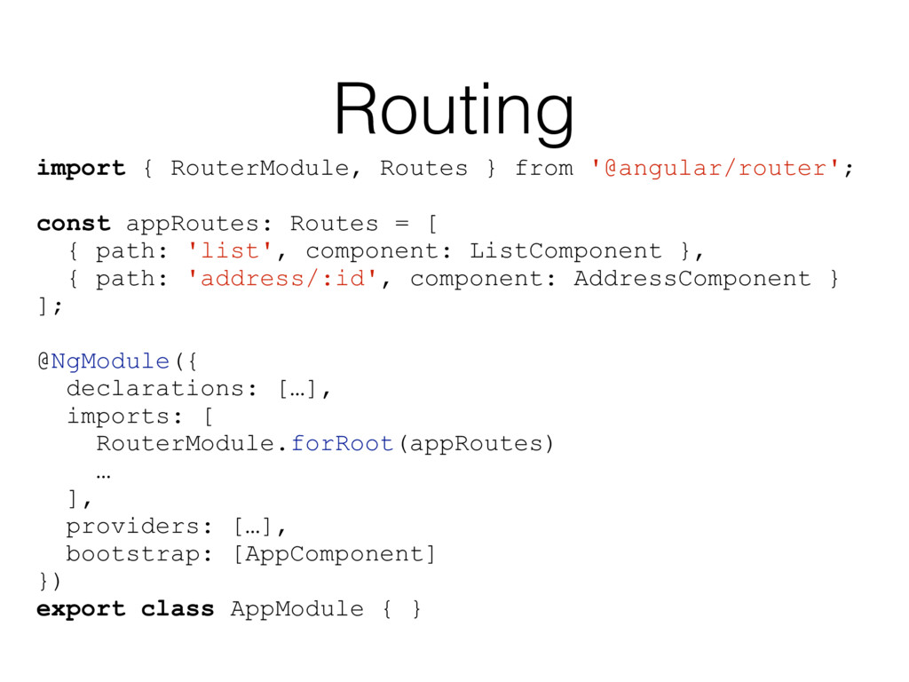 Routing import { RouterModule, Routes } from '@...