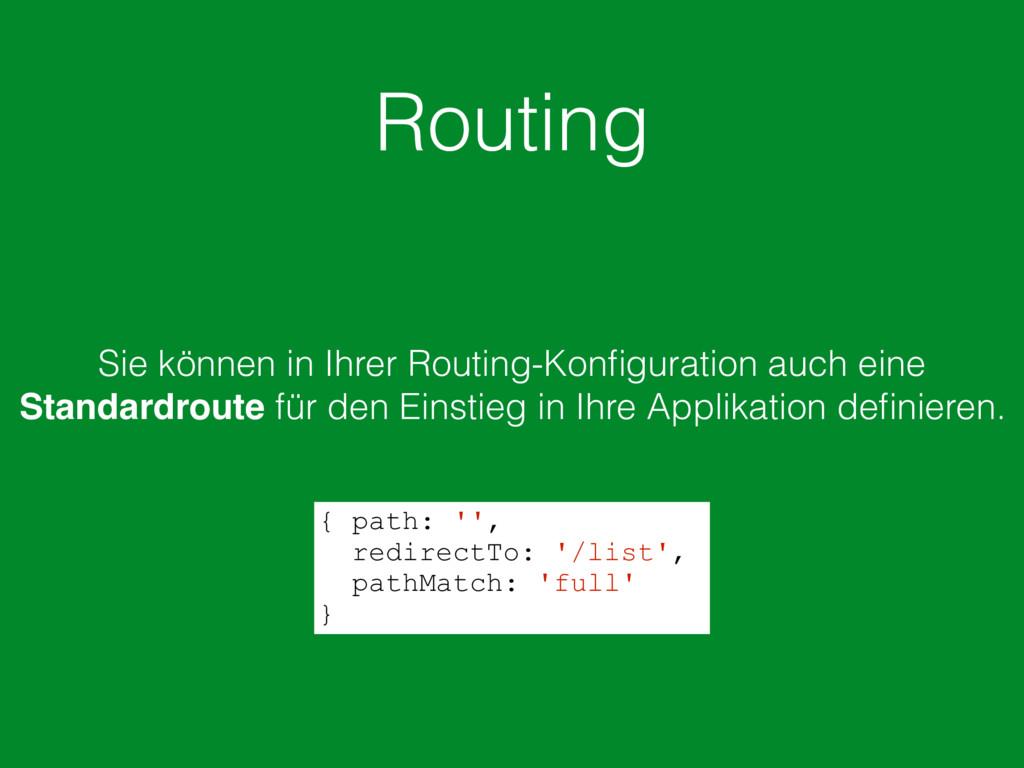 Routing Sie können in Ihrer Routing-Konfiguratio...