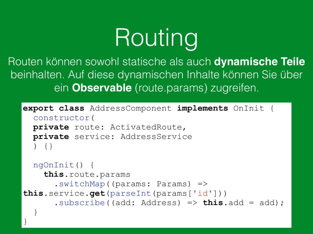 Routing Routen können sowohl statische als auch...