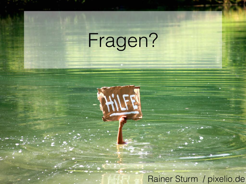 Fragen? Rainer Sturm / pixelio.de