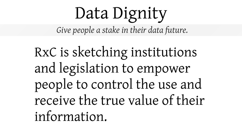 Data Dignity Give people a stake in their data ...