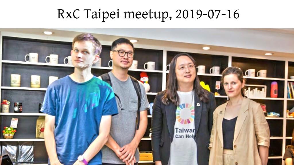 RxC Taipei meetup, 2019-07-16