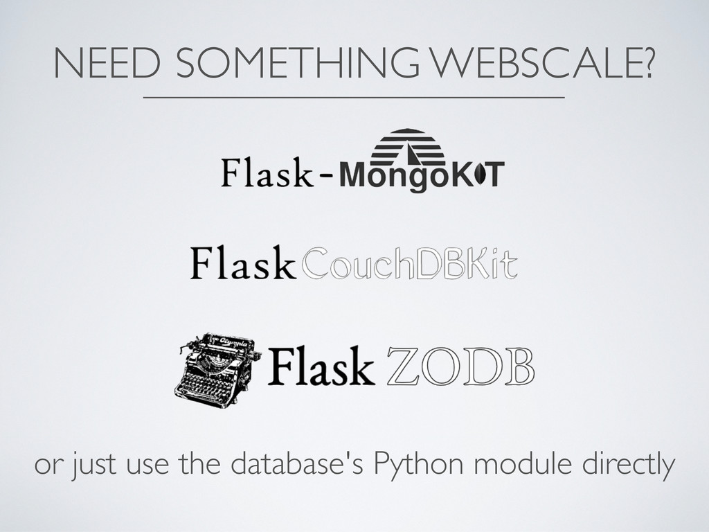 NEED SOMETHING WEBSCALE? or just use the databa...