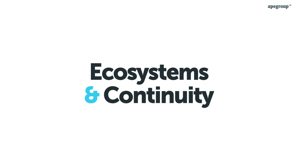 Ecosystems & Continuity
