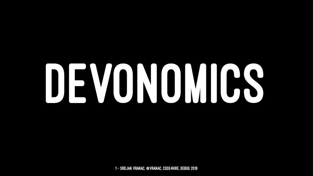 DEVONOMICS 1 — Srdjan Vranac, @vranac, Code4Hir...