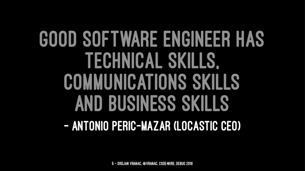 Good software engineer has technical skills, co...