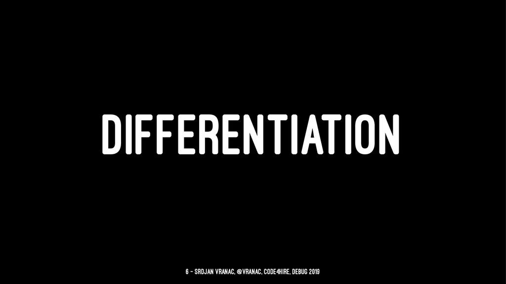 DIFFERENTIATION 6 — Srdjan Vranac, @vranac, Cod...