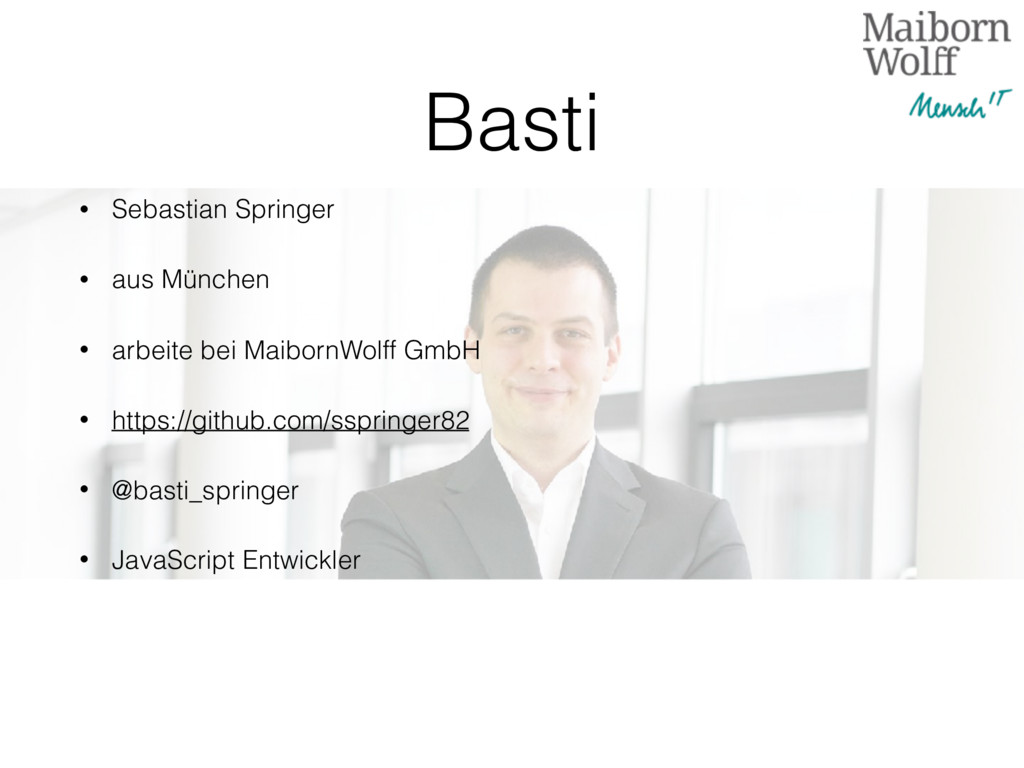 Basti • Sebastian Springer • aus München • arbe...