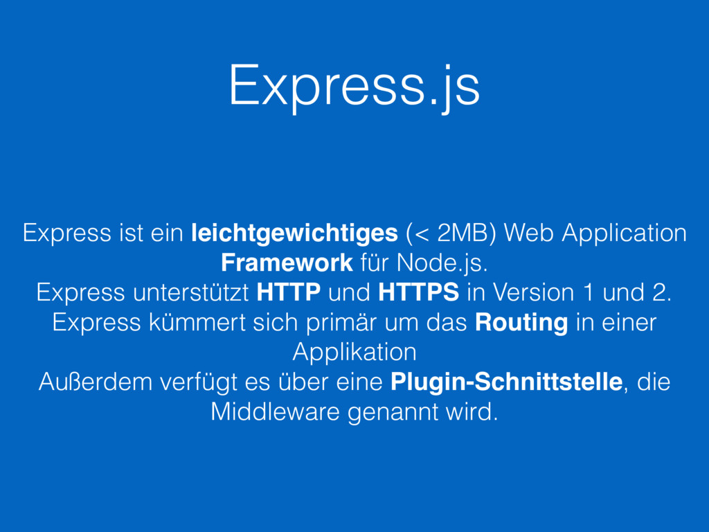 Express.js Express ist ein leichtgewichtiges (<...