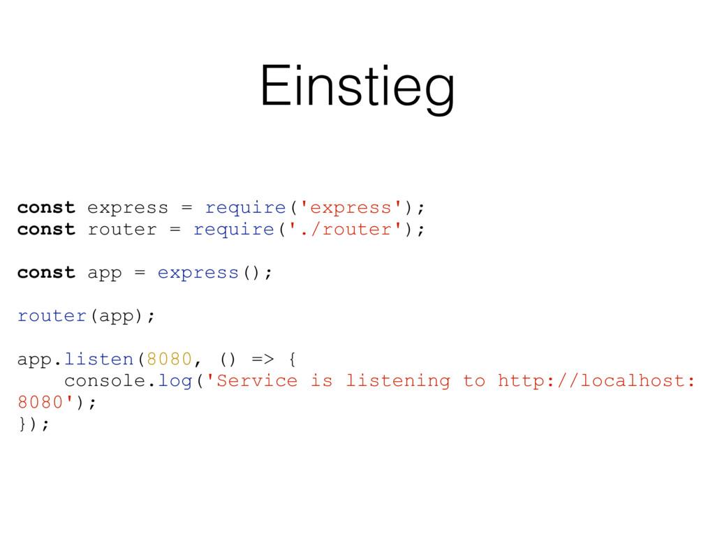 Einstieg const express = require('express'); co...