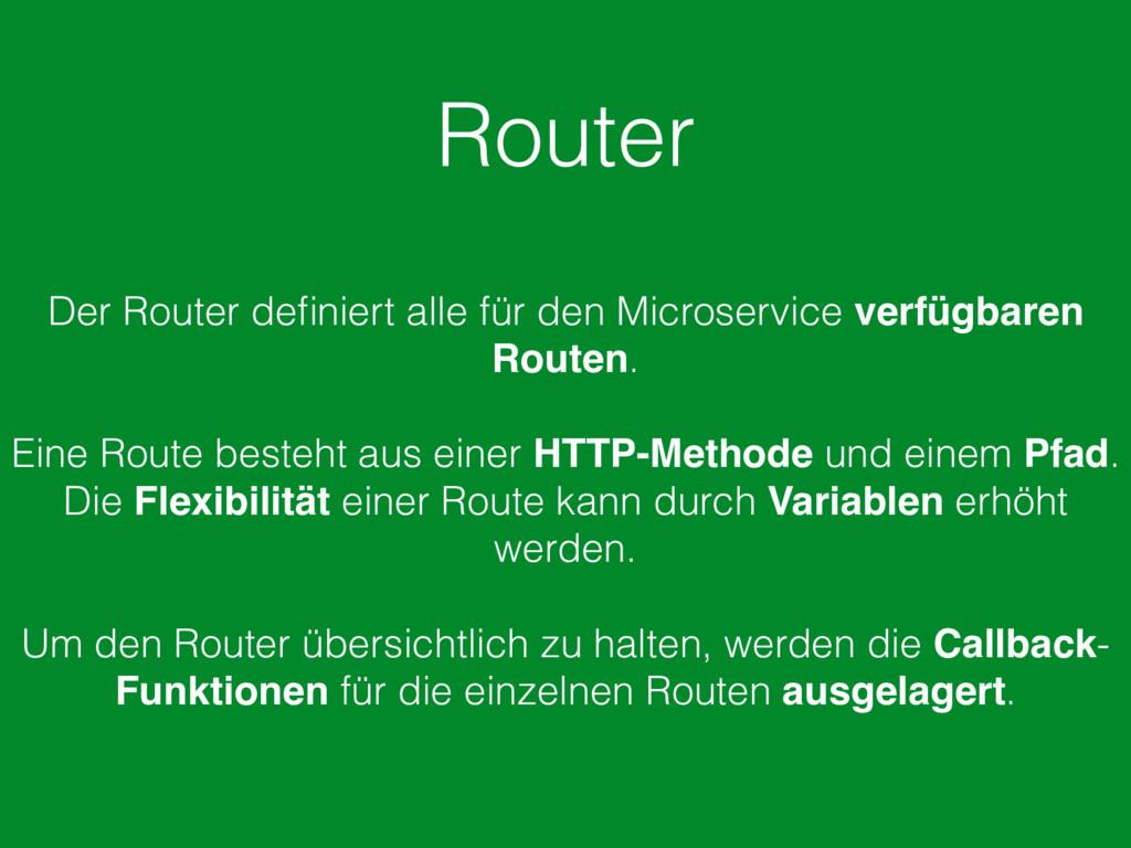 Router Der Router definiert alle für den Microse...