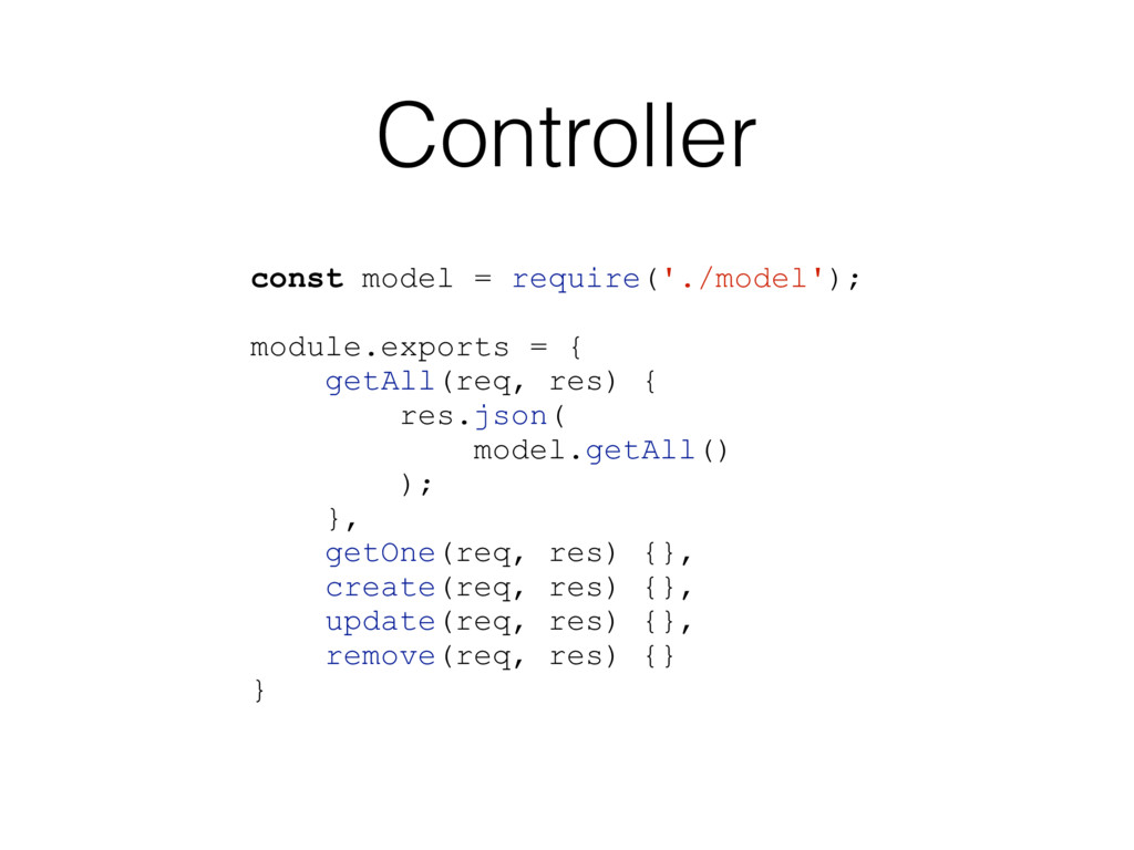 Controller const model = require('./model'); mo...
