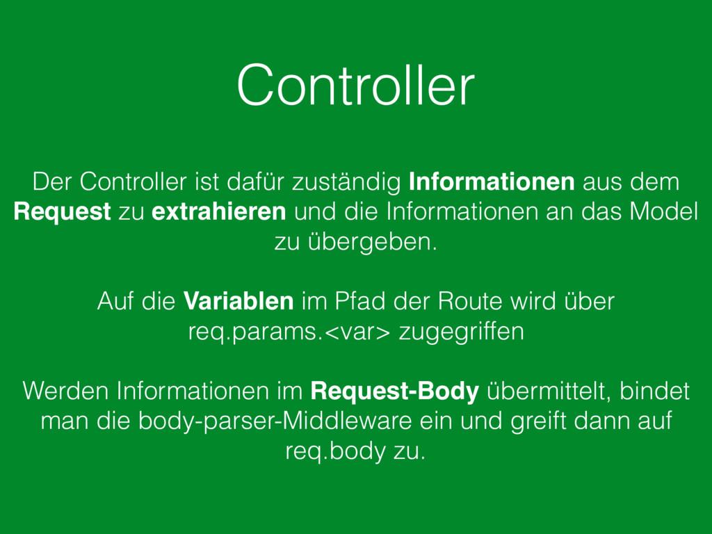 Controller Der Controller ist dafür zuständig I...
