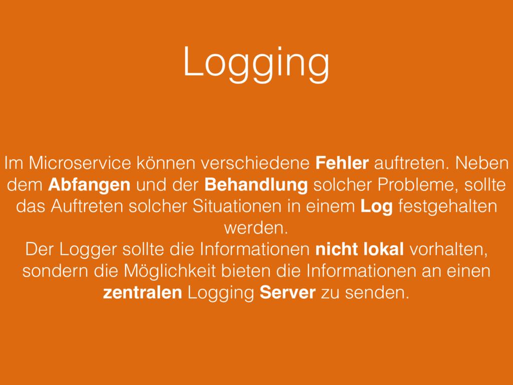 Logging Im Microservice können verschiedene Feh...