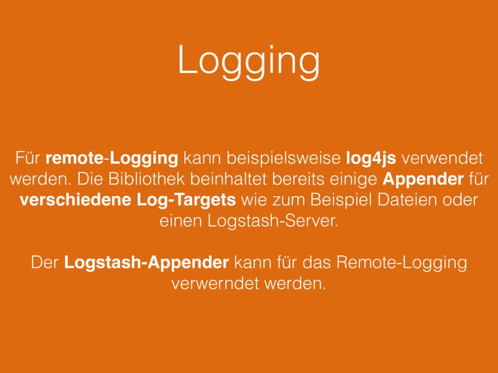 Logging Für remote-Logging kann beispielsweise ...