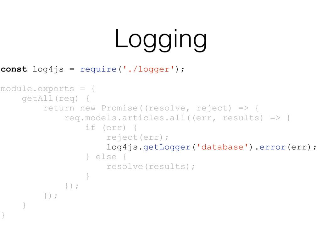 Logging const log4js = require('./logger'); mod...