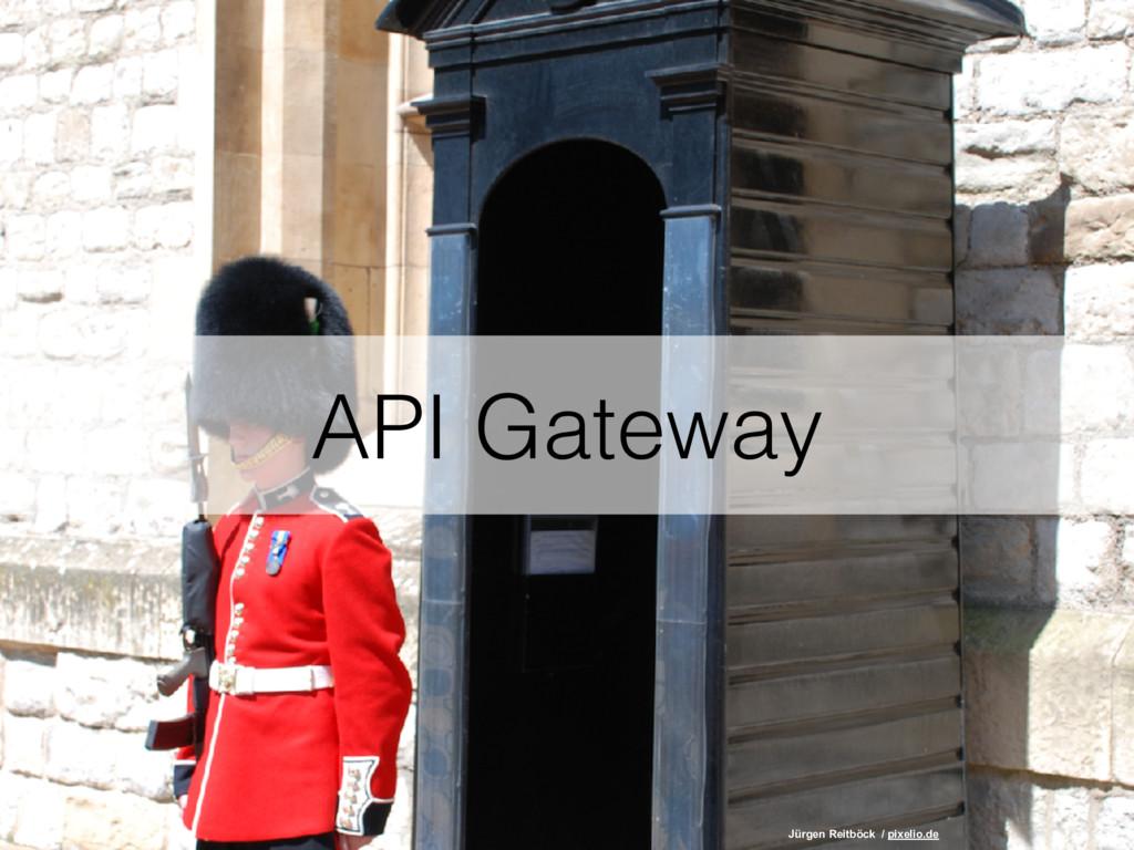 API Gateway Jürgen Reitböck / pixelio.de