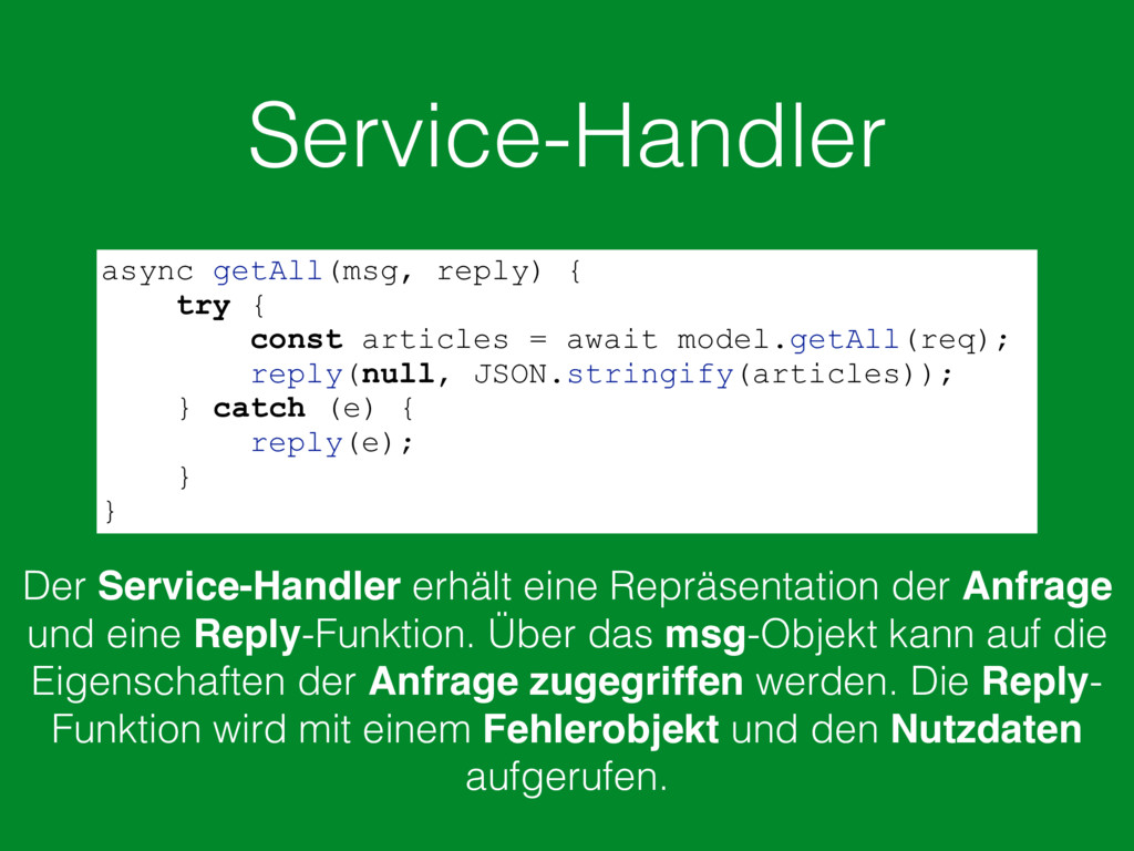 Service-Handler async getAll(msg, reply) { try ...