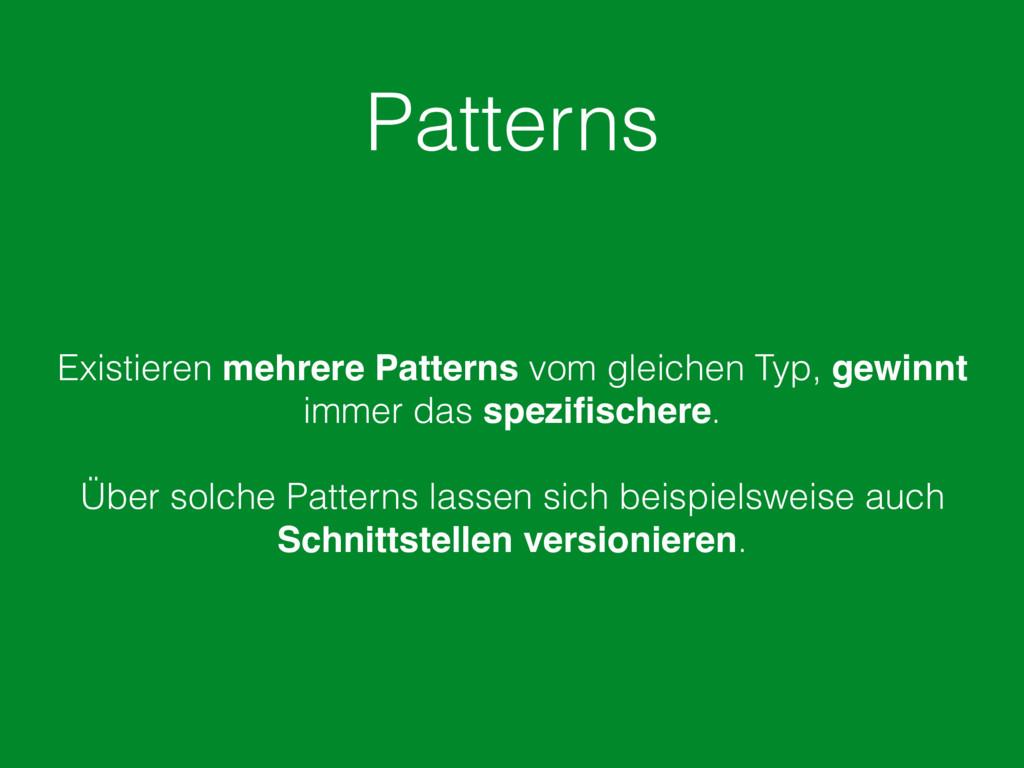 Patterns Existieren mehrere Patterns vom gleich...