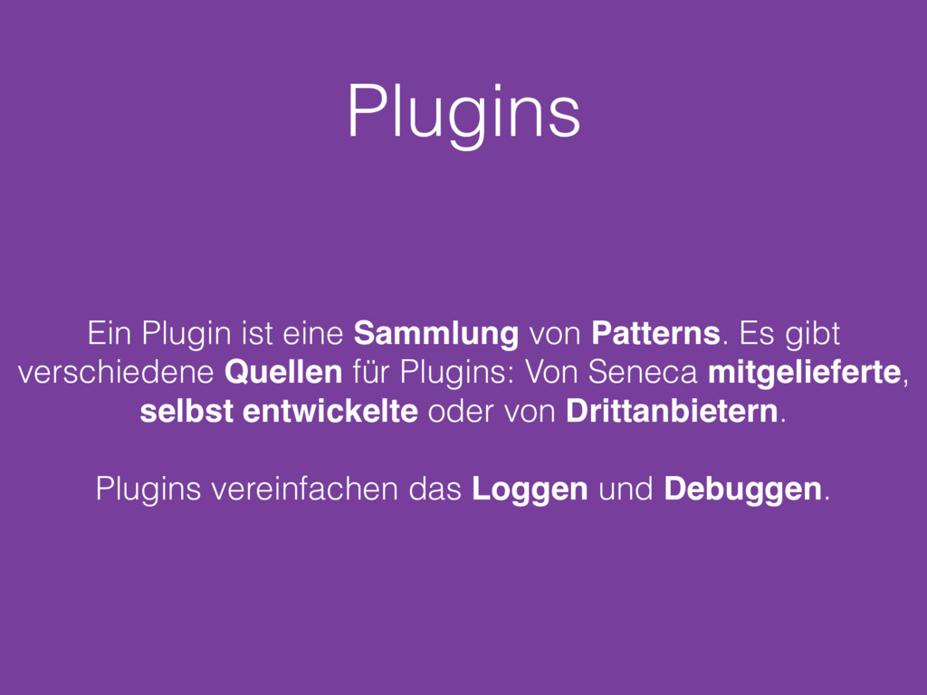 Plugins Ein Plugin ist eine Sammlung von Patter...