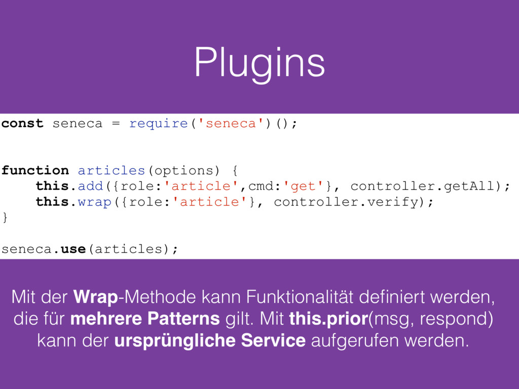 Plugins const seneca = require('seneca')(); fun...