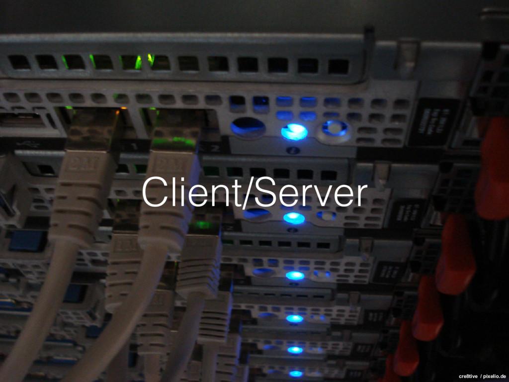 Client/Server cre8tive / pixelio.de