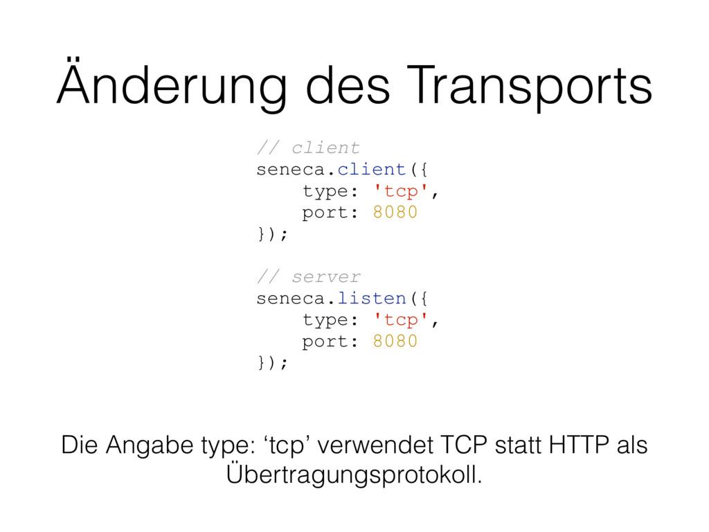 Änderung des Transports // client seneca.client...