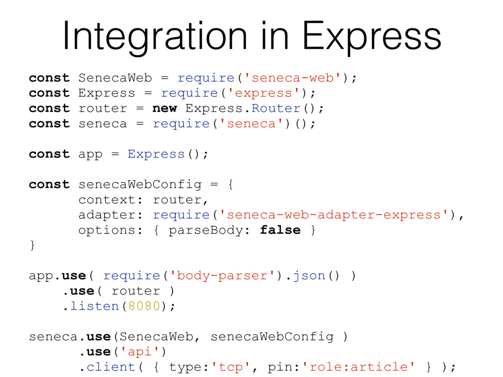 Integration in Express const SenecaWeb = requir...