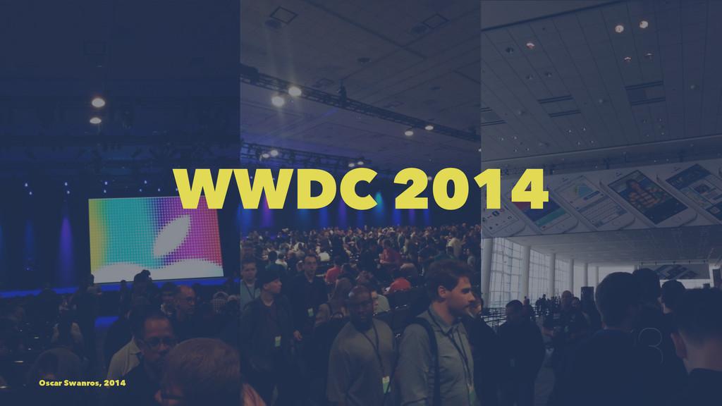 WWDC 2014 Oscar Swanros, 2014