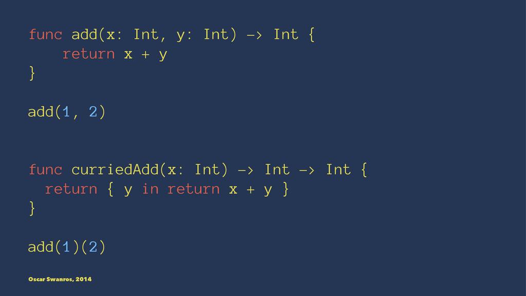 func add(x: Int, y: Int) -> Int { return x + y ...