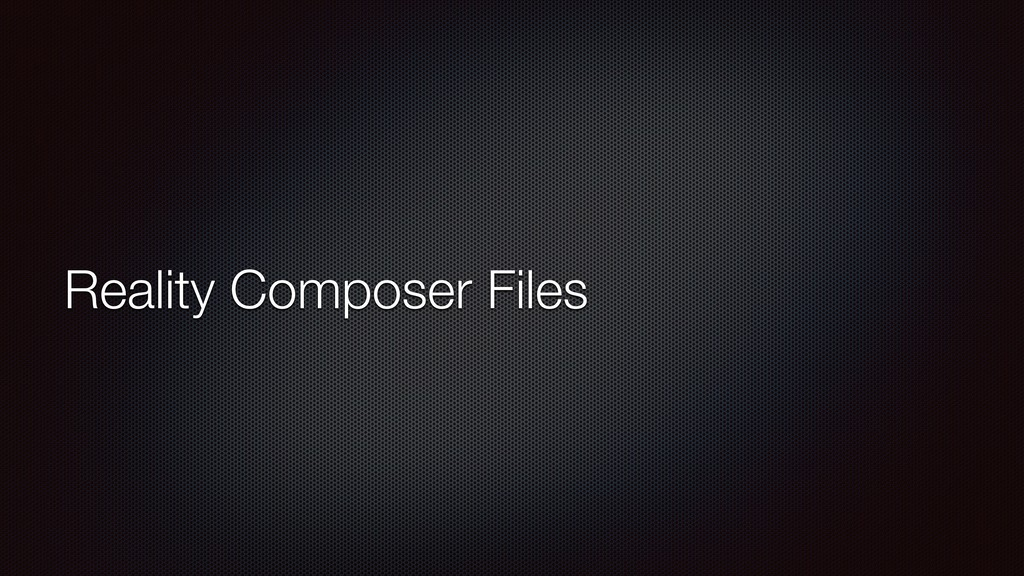 Reality Composer Files