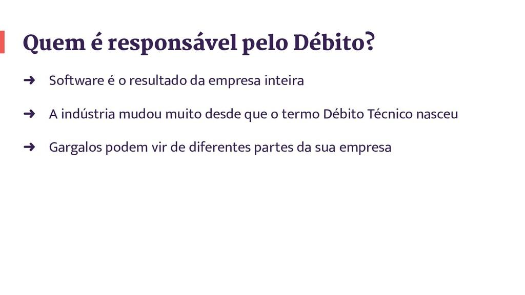 ➜ Software é o resultado da empresa inteira ➜ A...