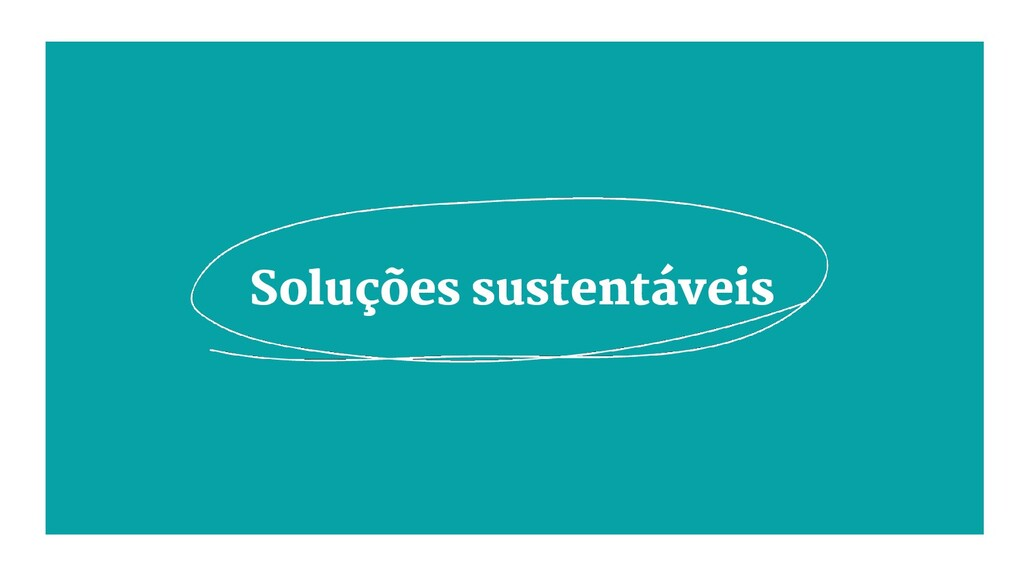 Soluções sustentáveis