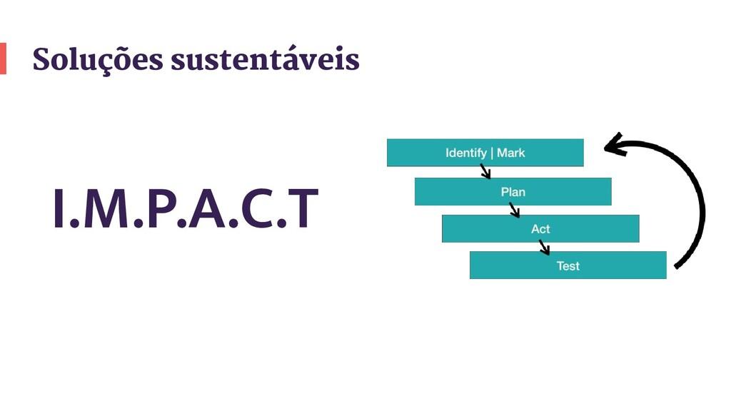Soluções sustentáveis I.M.P.A.C.T
