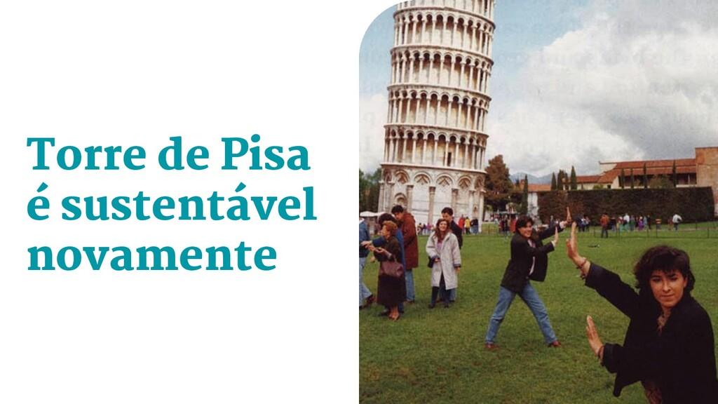 Torre de Pisa é sustentável novamente