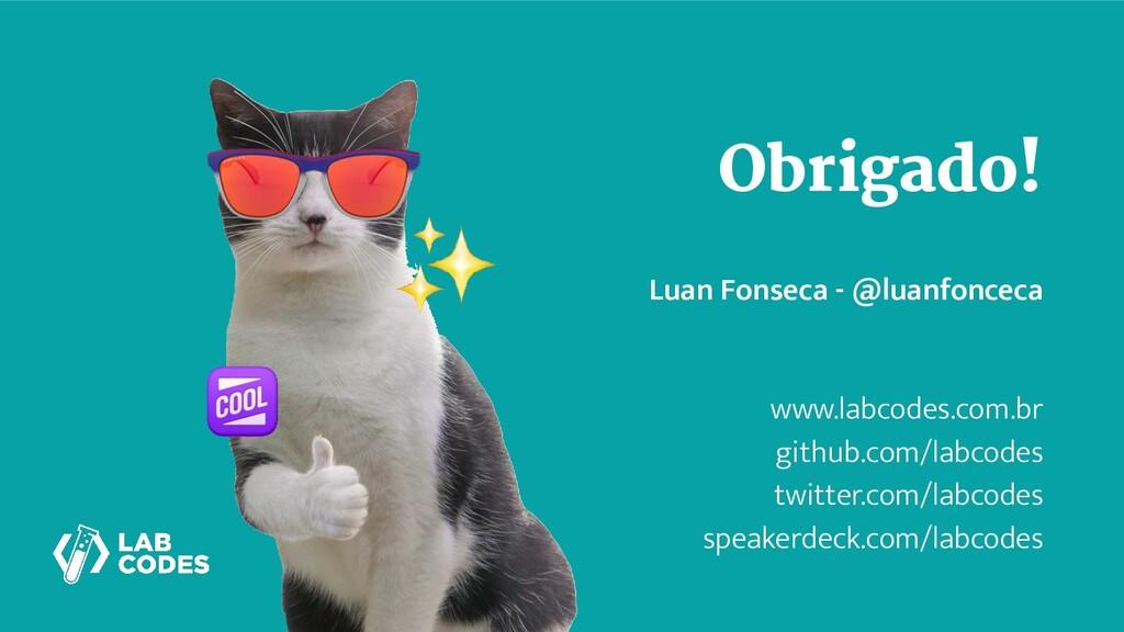 www.labcodes.com.br github.com/labcodes twitter...