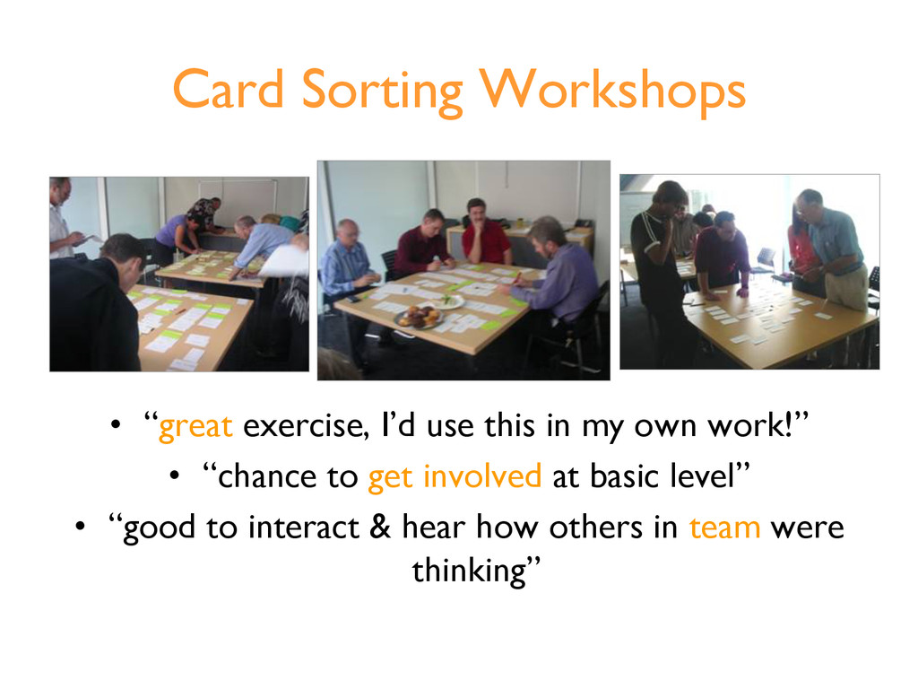 "Card Sorting Workshops •  ""great exercise, I'd ..."