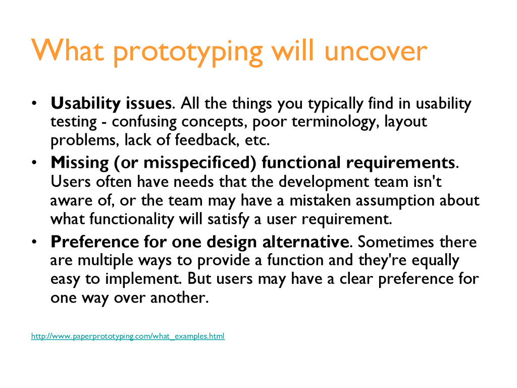 What prototyping will uncover •  Usability issu...