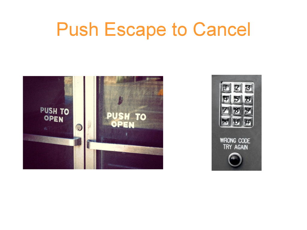 Push Escape to Cancel