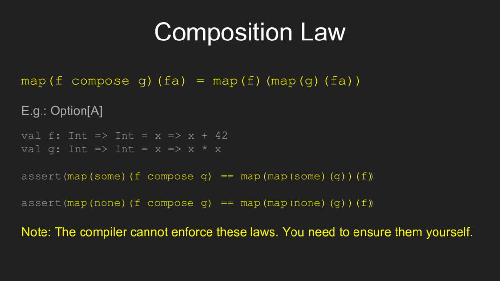 Composition Law map(f compose g)(fa) = map(f)(m...