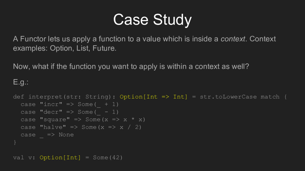 Case Study A Functor lets us apply a function t...