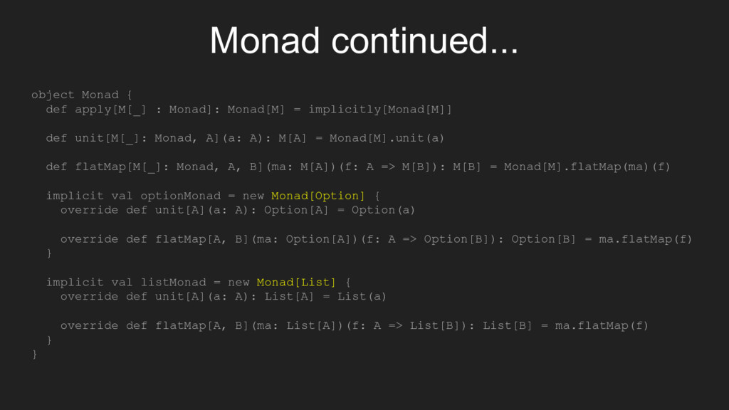 Monad continued... object Monad { def apply[M[_...